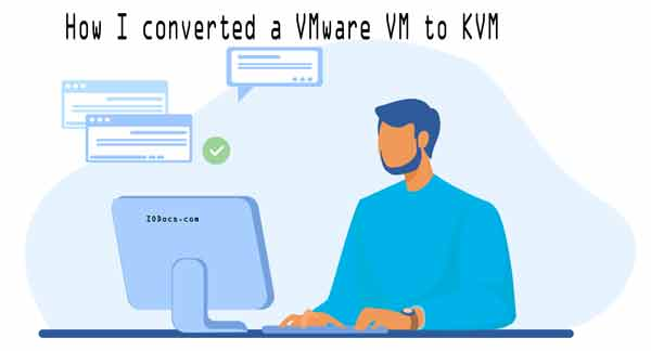 How I converted a VMware VM to KVM